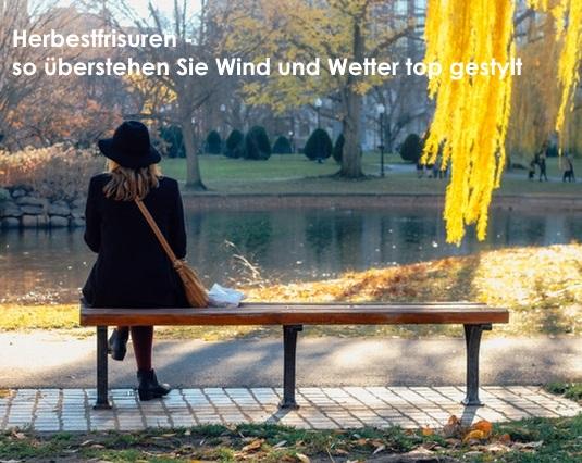 Herbestfrisuren – so überstehen Sie Wind und Wetter top gestylt