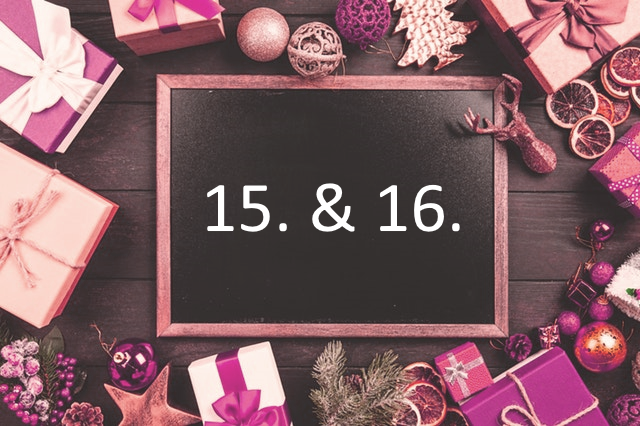Adventskalender Türchen 15 & 16