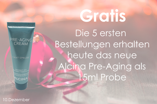 10. Dezember – Gratis Alcina Pre-Aging 15ml